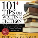 101+ Tips On Writing Fiction